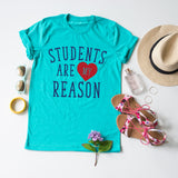 Students Are My Reason tee