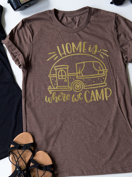 Home Is Where We Camp tee
