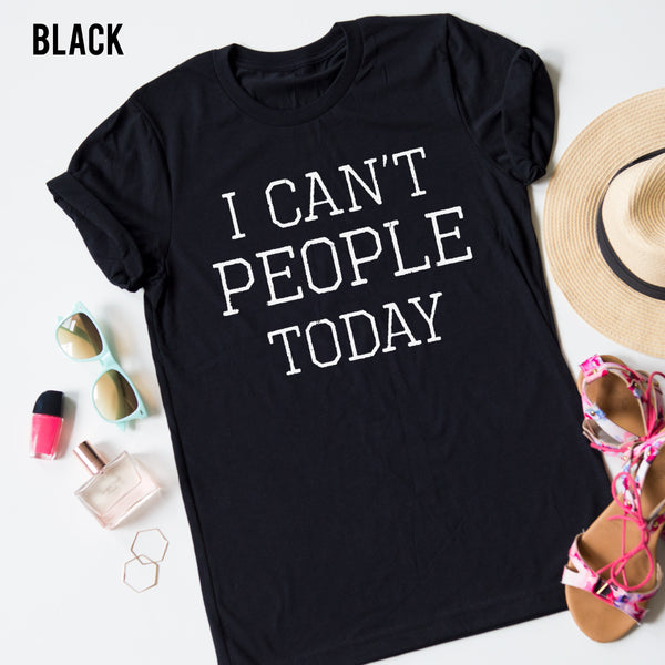 I Can't People Today tee