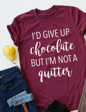Not Quitting Chocolate tee