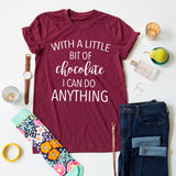 I Can Do Anything With Chocolate tee