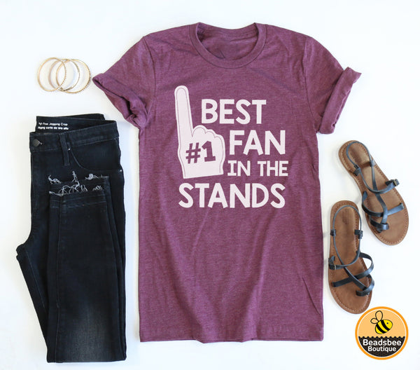 Best Fan In The Stands tee