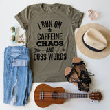 Caffeine Chaos And Cuss Words tee
