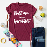 Trust Me, I'm A Hairstylist tee
