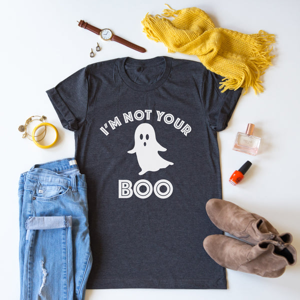 I'm Not Your Boo tee
