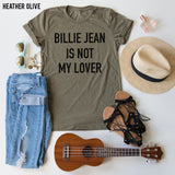 Billie Jean Is Not My Lover tee