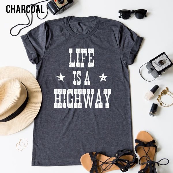 Life Is A Highway tee