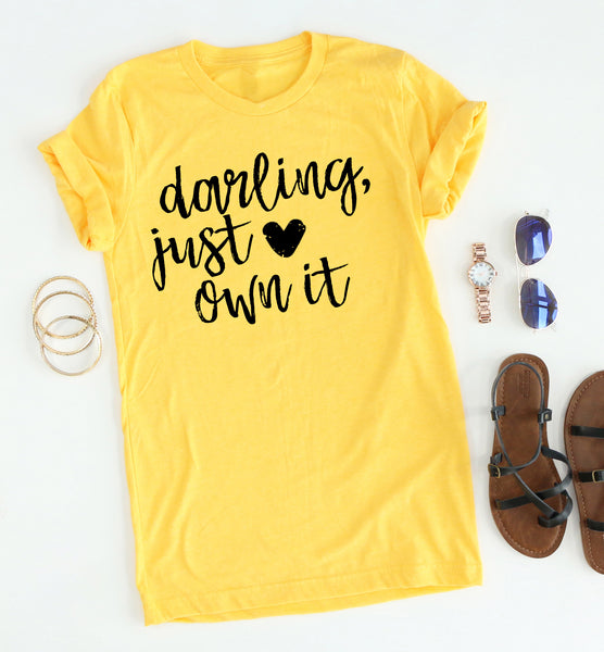 Darling Just Own It tee