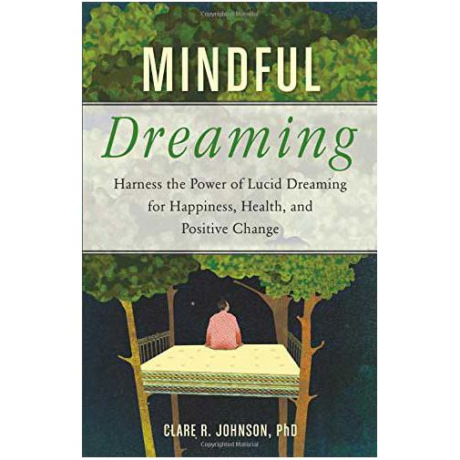 Mindful Dreaming by Clare R Johnson, PhD