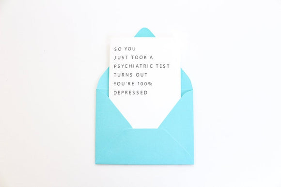 100% Depressed Greeting Card