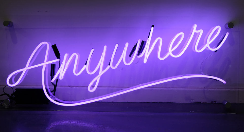 Anywhere Neon Sign