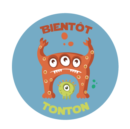 Badge bientôt tonton collection monster