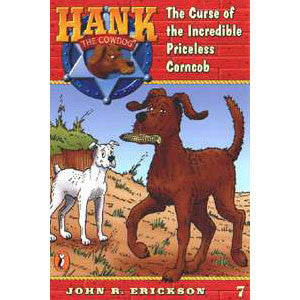 Hank the Cowdog: The Curse of the Incredible Priceless Corncob #7 Book