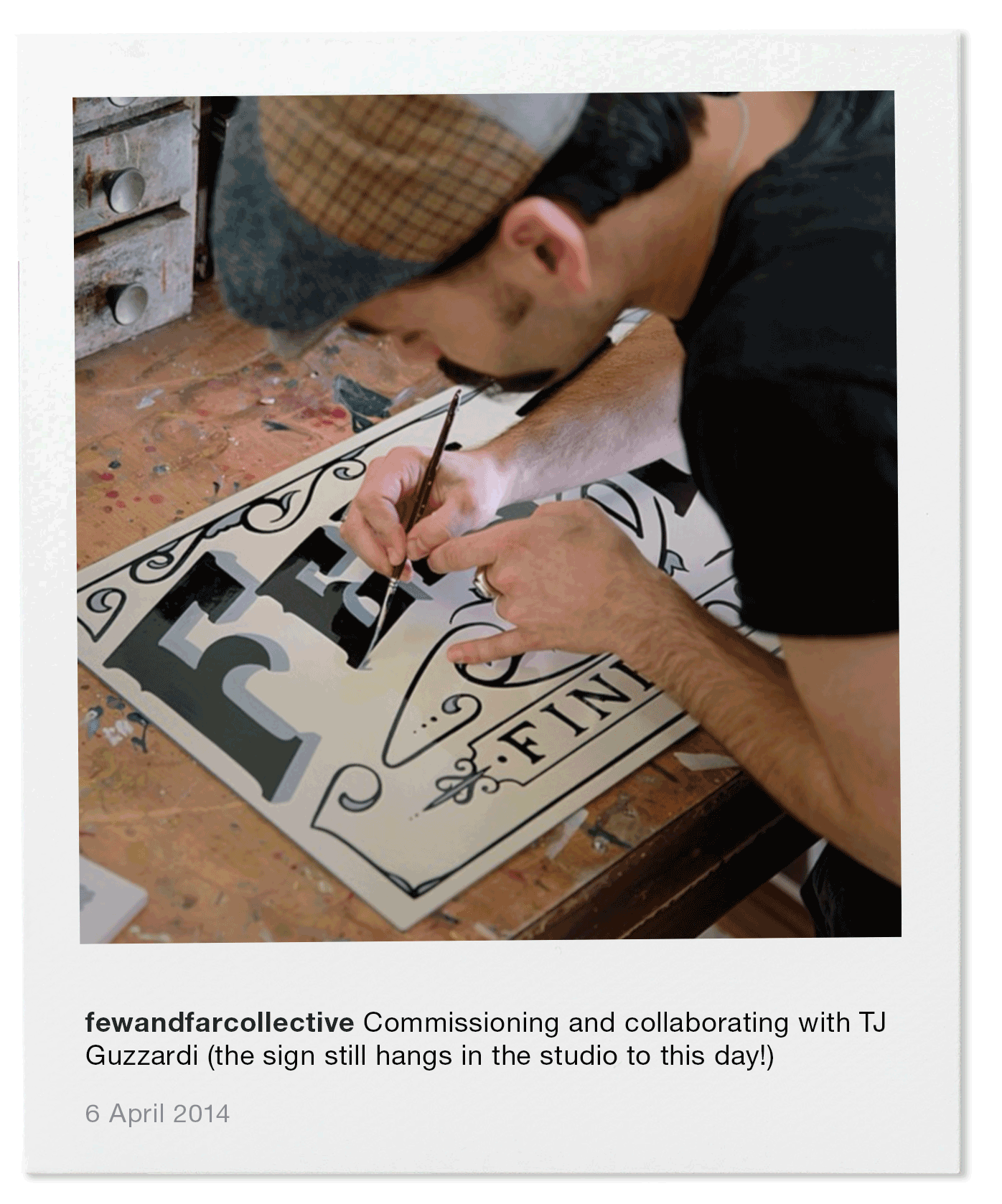 Commissioning and collaborating with TJ Guzzardi (the sign still hangs in the studio to this day!)
