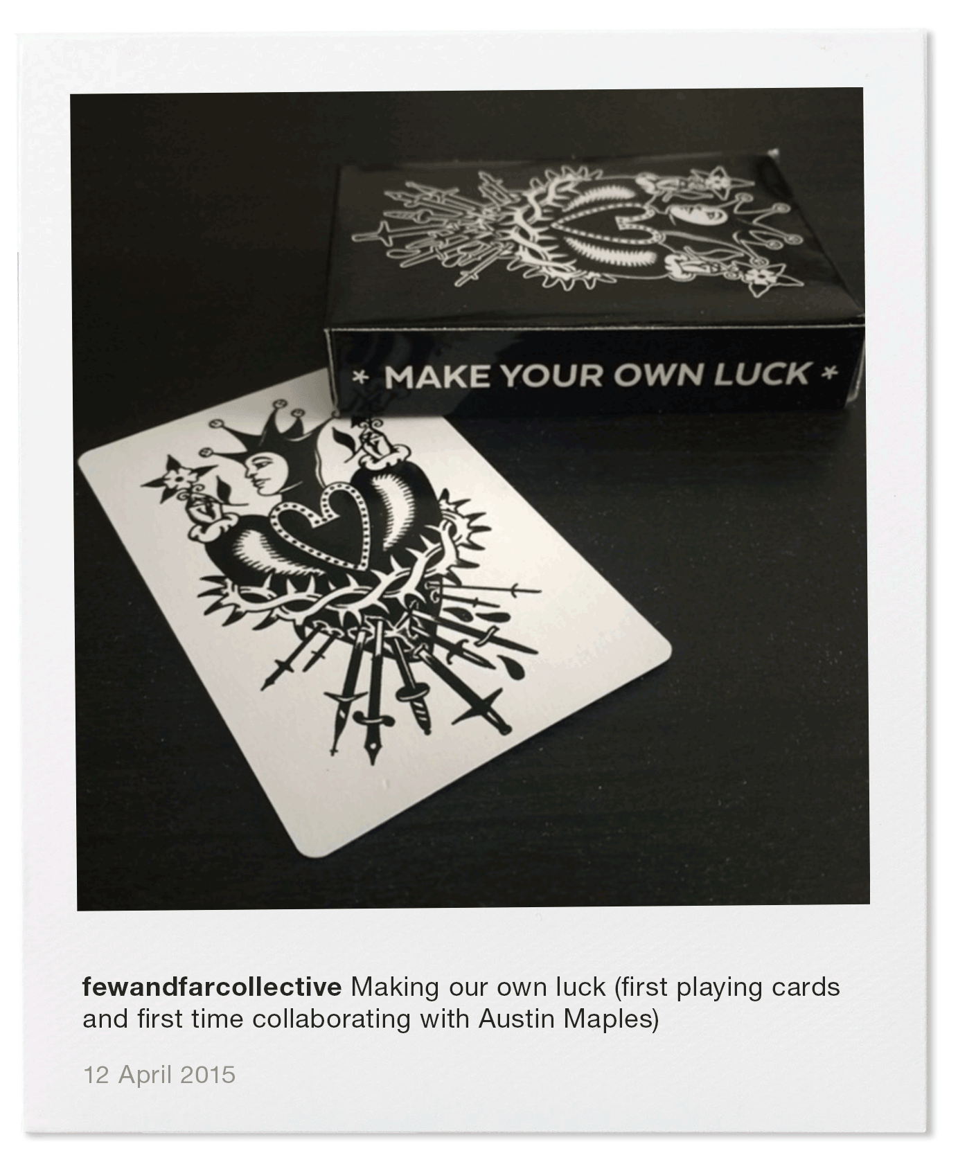 Making our own luck (first playing cards and first time collaborating with Austin Maples)