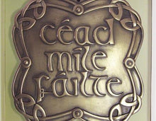 Load image into Gallery viewer, Cead Mile Failte Plaque
