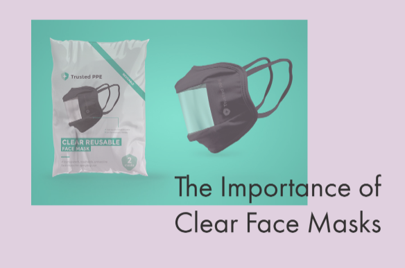 The Importance of Clear Face Masks