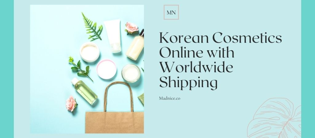 How to Find Korean Cosmetics Online Shop with Worldwide Shipping?