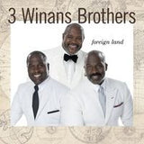 3 Winans Brothers: Foreign Land CD 2014 09-30-14 Release Date