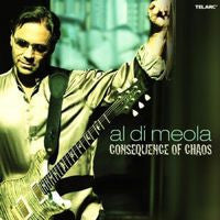 Al Di Meola: Consequence Of Chaos CD 2006