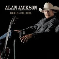 Alan Jackson: Angels & Alcohol 15th Studio Album 25th Anniversary CD 2015 07-17-15 Release Date