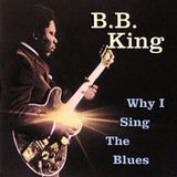 "B.B King: Why I Sing The Blues CD 2007 Includes Hits -""Thrill Is Gone""  ""Why I Sing The Blues"""