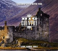 Big Country: Dreams Stay with You - 2011 Live In Concert-Limited 2 CD Edition