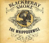 Blackberry Smoke: The Whippoorwill CD 2012  Country Southern Rock Band