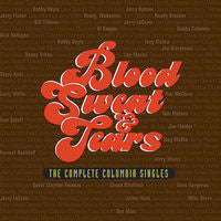 Blood Sweat & Tears: Blood Sweat & Tears- Complete Columbia Singles 2 CD Collection 2014 Release Date 01-07-14