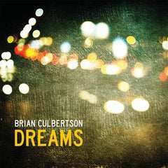 Brian Culbertson: Dreams W/Guests R&B Noel Gourdin, Vivian Green and Stokley Williams  CD 2012