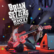 Brian Setzer's ROCKABILLY RIOT OSAKA ROCKA! Live In Japan 2016 CD/Blu-ray Deluxe Edition 2016 11-04-16 Release Date
