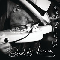 Buddy Guy: Born To Play The Guitar CD 2015 07-31-15 Release Date