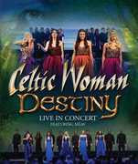 Celtic Woman: Destiny Live In Concert  Dublin, Ireland 2015 (Blu-ray) 2016 Dolby Digital 5.1  01-16-16 Release Date