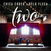 "Chick Corea & Bela Fleck: ""Two""- CD 2015 Corea and Fleck's Classic Tunes Music Grammy-Winning Album 09-11-15 Release Date"