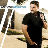 Chris Young: I'm Coming Over Grammy Nominated Artist CD 2015 11-13-15 Release Date