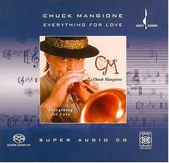 Chuck Mangione: Everything For Love SACD/HYBRID/6 CH 2001 Chesky Records