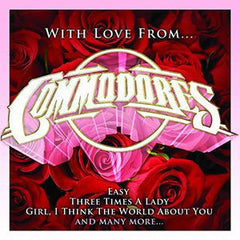 "Commodores: With Love From Commodores Import CD 2015 Includes ""Easy"" & Three Times A Lady""....."