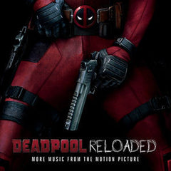 Deadpool: Reloaded (More Music From The Motion Picture) [Explicit Content] Soundtrack CD 2016
