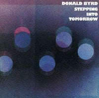 Donald Byrd: Stepping Into Tomorrow CD 2000