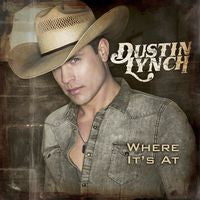 Dustin Lynch: Where's It At CD 2014 Earned #1 Billboard Top Country Albums Debut Album Cowboys & Angels 2012