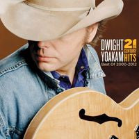 Dwight Yoakam: 21st Century Hits: Best Of 2000-2012 CD 2013