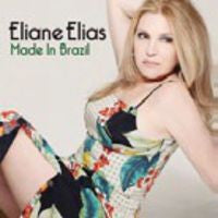 Eliane Elias: Made in Brazi- Latin Jazz CD 2015
