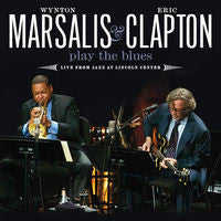 Wynton Marsalis & Eric Clapton: Wynton Marsalis & Eric Clapton Play The Blues CD/DVD Deluxe Edition 2011