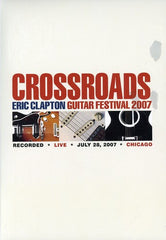 Eric Clapton: Crossroads Guitar Festival Live Chicago 2007 Deluxe 2 DVD Edition 2007 Dolby Digital 5.1