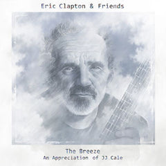 Eric Clapton: Eric Clapton & Friends: The Breeze An Appreciation of JJ Cale CD 2014 With performances by Clapton, Mark Knopfler, John Mayer, Willie Nelson, Tom Petty, Derek Trucks, Don White ....