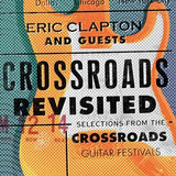 Eric Clapton: Crossroads Guitar Festival  2004, 2007, 2010, 2013 Remastered 3 CD Collection 41 Tracks 2016