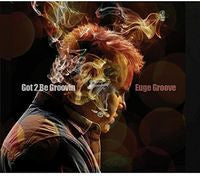 Euge Groove: Got 2 Be Groovin CD 2014 Funk/Jazz