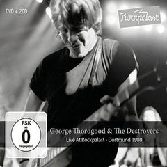 George Thorogood & The Destroyers: Live At The Rockpalast Germany 1980 Deluxe Edition 2CD/DVD 2017