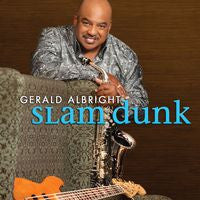 Gerald Albright: Slam Dunk CD 2014 Special Guest Vocalist Peabo Bryson & Selina Albright