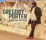 Gregory Porter: LIve In Berlin 2016 (CD/Blu-ray) Deluxe Edition 2016 11-18-16 Release Date